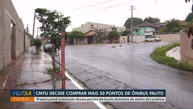 CMTU decide comprar mais 50 pontos de ônibus do tipo palito - Projeto prevê instalação desses pontos em locais distantes do centro de Londrina.