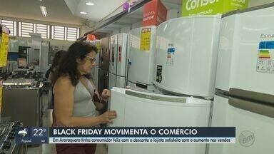 Promoções da Black Friday movimentam o comércio em Araraquara - Consumidores aproveitaram descontos para comprar móveis, eletrodomésticos e celulares.