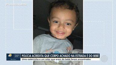 Polícia investiga se corpo de bebê encontrado em rodovia é de menino morto pelo pai - O homem confessou ter assassinado o próprio filho em Luís Eduardo Magalhães, no oeste do estado.