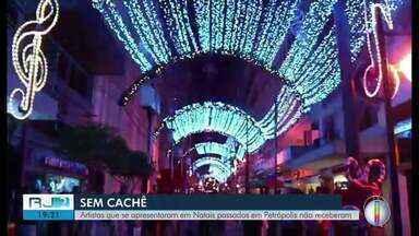 Artistas que se apresentaram em Natais passados, em Petrópolis, RJ, não foram pagos - Pagamentos constam como feitos no portal da prefeitura, mas artistas afirmam não terem recebido cachê referentes a 2017 e 2018.
