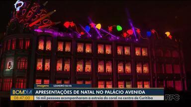 16 mil pessoas acompanharam a primeira apresentação do coral no Palácio Avenida - O espetáculo vai até dia 22 de dezembro, sempre às sextas, sábados e domingos.