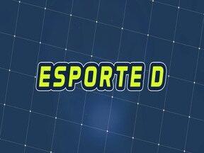 Assista à íntegra do Esporte D deste sábado, 07/12 - Programa exibido em 07/12/2019.