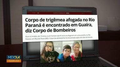 Corpo de trigêmea é encontrado em Guaíra - A menina de 13 anos, os dois irmãos e um homem de 47 anos se afogaram em uma prainha em Mato Grosso do Sul.