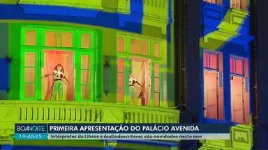 Apresentações no Palácio Avenida encantam público em Curitiba - As novidades desse ano ficam por conta de intérpretes de Libras e áudiodescritores.
