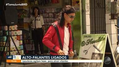 Baianos apostam em locutores criativos para atrair clientela no comércio de Salvador - Eles agitam as lojas da Avenida Sete e também dos bairros da capital baiana.