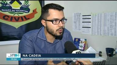 Suspeito de tentar estuprar vizinha é preso em Araguaína - Suspeito de tentar estuprar vizinha é preso em Araguaína