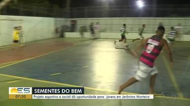 Projeto Sementes do Bem une esporte, educação e respeito ao próximo, no ES - Projeto acontece em Jerônimo Monteiro.