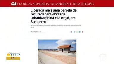 Obras da Vila Arigó são destaque no G1 Santarém e região - Acesse essa e outras notícias pelo celular, tablet ou computador.