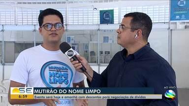 Mutirão 'Nome Limpo' é realizado em Aracaju - Evento disponibiliza negociação e renegociação de dívidas.