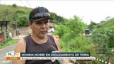 Homem morre após barranco deslizar e atingir casa durante temporal em Três Rios - Desabamento aconteceu na Rua Amazonas, bairro Cariri. Vítima dormia na varanda quando o incidente aconteceu.