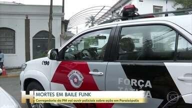 Corregedoria vai ouvir policiais sobre tragédia em Paraisópolis - Parentes de vítimas vão prestar depoimento no Departamento de Homicídios