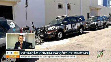 Operação contra facções criminosas - Saiba mais no g1.com.br/ce