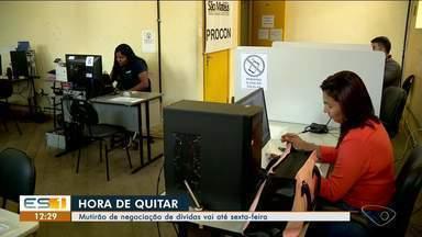Mutirão de negociação de dívidas acontece até sexta-feira em São Mateus, ES - Morador conseguiu reduzir dívida de mais de R$ 10 mil para R$ 58,00.