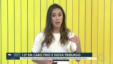 Prefeitura de Cabo Frio não tem previsão parar pagar 13º e Nova Friburgo só pagou metade - Assista a seguir.