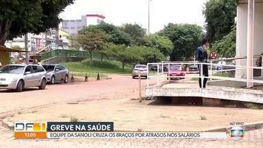Servidores da Sanoli fazem greve por atraso nos pagamentos - No Hospital Regional de Ceilândia todas as copeiras cruzaram os braços, mas outros hospitais foram afetados pela greve.