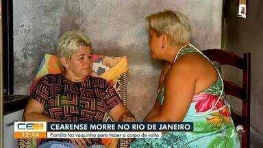 Cearense morre no Rio de Janeiro e família faz vaquinha para trazer o corpo - Saiba mais no g1.com.br/ce