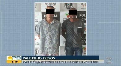 Pai e filho são presos suspeitos de matar empresário a tiros na praia do Bessa - Dupla confessou o crime, diz Polícia Civil. Um terceiro envolvido ainda não foi identificado.