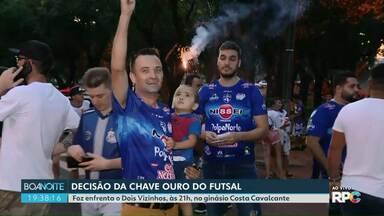 Hoje a noite tem decisão da Chave Ouro do Futsal - Foz enfrenta o Dois Vizinhos, às 21h, no ginásio Costa Cavalcante.