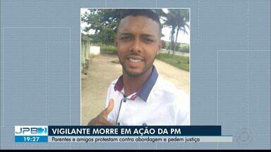 Vigilante morre em ação da PM em Campina Grande - Parentes e amigos protestam contra abordagem e pedem justiça.