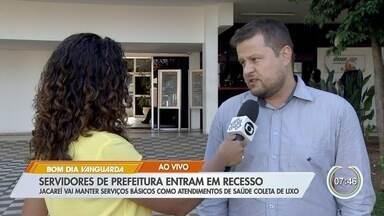 Servidores da Prefeitura de Jacareí entram em recesso - Administração vai manter serviços básicos como atendimentos de saúde e coleta de lixo.