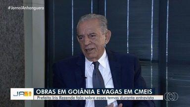 Prefeito de Goiânia Iris Rezende fala sobre obras e Cemeis em balanço de 3 anos de mandato - Ele afirmou que vai zerar o déficit de vagas no ensino infantil e que entregará estão com todas as obras prontas.