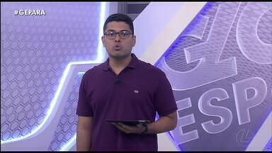 Veja a íntegra do Globo Esporte Pará desta terça-feira, dia 17 - Veja a íntegra do Globo Esporte Pará desta terça-feira, dia 17