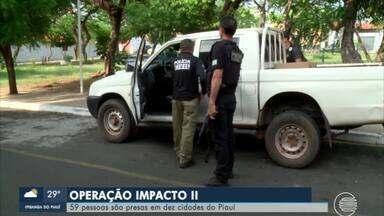 Operação Impacto II prende 59 pessoas em 10 cidades do Piauí - Operação Impacto II prende 59 pessoas em 10 cidades do Piauí