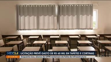 Licitação prevê gasto de r$ 60 mil em tapetes e cortinas - Alunos da UFPR reclamam da falta de infraestrutura