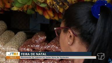 Feiras ficam lotadas para compras de frutas e artigos regionais para ceia - Confira como foi a movimentação nesta terça-feira (24).