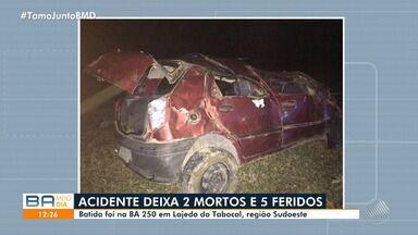 Batida no sudoeste da Bahia deixa duas pessoas mortas e cinco feridas - Acidente aconteceu em Lajedo do Tabocal, na BA-250.