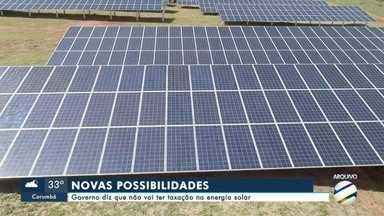 Governo diz que não vai ter taxação na energia solar - undefined