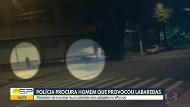 Polícia procura suspeito que ateou fogo e provocou explosão que matou morador de rua - Vítima foi atingida por chamas em rua da Mooca enquanto dormia.