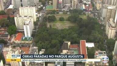 IPHAN pede paralisação das obras do Parque Augusta - Órgão acha que local pode ter vestígios arqueológicos de populações indígenas pré-portuguesas.