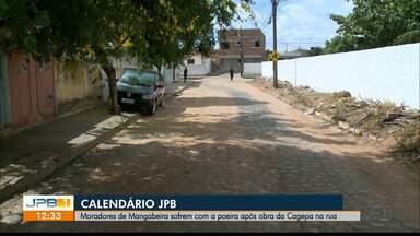 Depois de obra da Cagepa moradores de João Pessoa tem que conviver com poeira - Equipe do Calendário acompanha os moradores de Mangabeira.