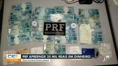 PRF prende 2 homens com R$ 35 mil em dinheiro - Saiba mais no g1.com.br/ce