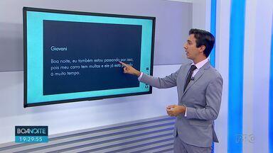 Confira as mensagens dos telespectadores do Boa noite Paraná - Para participar envie sua mensagem para o número 99972-5178.