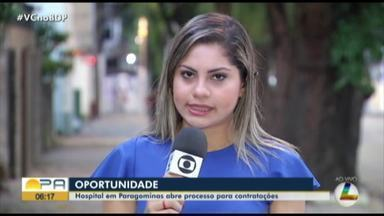 Hospital de Paragominas abre processo seletivo para contratação de funcionários - Hospital de Paragominas abre processo seletivo para contratação de funcionários