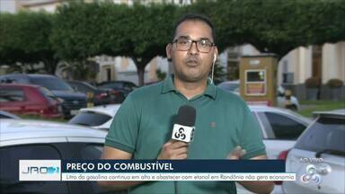 Consumidor não economiza abastecendo com etanol em Rondônia - Para a economia valer a pena, seria preciso fazer as contas: se o litro do etanol for 30% mais barato que o litro da gasolina, pode abastecer. Preço da gasolina tem variado entre R$ 4,15 e R$ 4,40.