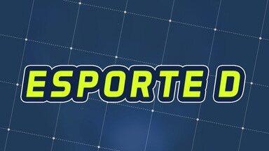 Assista à íntegra do Esporte D desta terça-feira, 14/01 - Programa exibido em 14/01/2020.