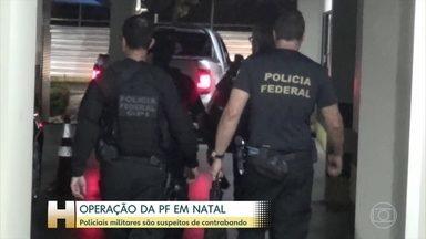 PF prende Coronel da Polícia Militar suspeito de envolvimento com contrabando, em Natal - 7 pessoas foram presas e dezesseis milhões serão sequestrados por ordem da Justiça.