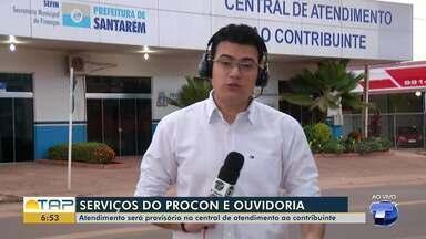 Atendimentos de serviços do Procon e Ouvidoria passam a ser feitos no CAC em Santarém - Contribuintes santarenos devem ser atendidos na Central de Atendimento, na Sérgio Henn.