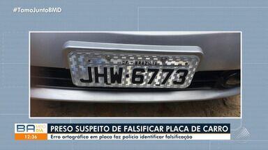 Suspeito de falsificar placas de carros é preso na cidade de Iguaí, no sudoeste do estado - Erro ortográfico em placa fez a polícia identificar a falsificação.