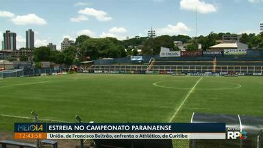 União, de Francisco Beltrão, estreia hoje (18) no Paranaense - O jogo é contra o Athético, de Curitiba.