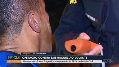 81 motoristas foram flagrados em operação da PRF e da Polícia Civil - Polícia faz operação contra motoristas que insistem em beber e depois dirigir