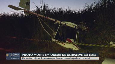 Ultraleve cai em canavial e mata piloto em Leme - Outra aeronave fez pouso forçado, mas os dois ocupantes não se feriram.