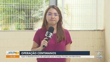PF cumpre mandados no AP em operação que apura prejuízo de R$ 38 milhões no INSS - 'Centimanos' acontece em Macapá nesta quinta-feira (30). Valor é decorrente de fraudes no benefício de auxílio-reclusão.