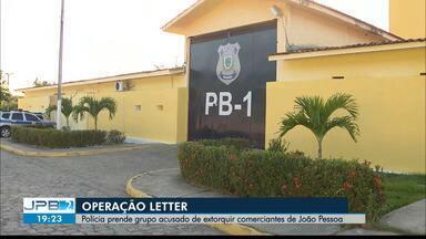 JPB2JP: Polícia prende grupo acusado de extorquir comerciantes de João Pessoa - Operação Letter.