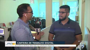 Carteira de trabalho digital - Prefeitura de Porto Velho já disponibilizou a plataforma.