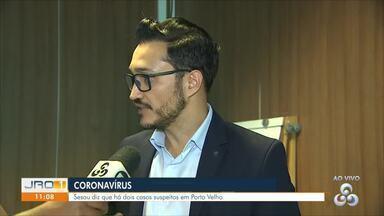 Dois casos suspeitos de Coronavírus em RO, segundo Secretaria Estadual de Saúde - Dois casos suspeitos de Coronavírus em RO, segundo Secretaria Estadual de Saúde