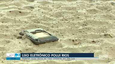Lixo eletrônico chega aos rios e prejudicam o meio ambiente em São Luís - Esse é mais um problema grave, além do esgoto despejado sem tratamento.